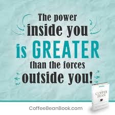 The power Inside of You is GREATER than the forces outside of You!